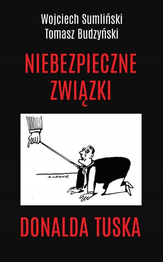 ОПАСНЫЕ СВЯЗИ ДОНАЛЬДА ТУСКА - В. Sumliński