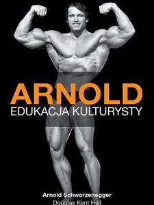 Arnold Edukacja kulturysty, Arnold Schwarzenegger