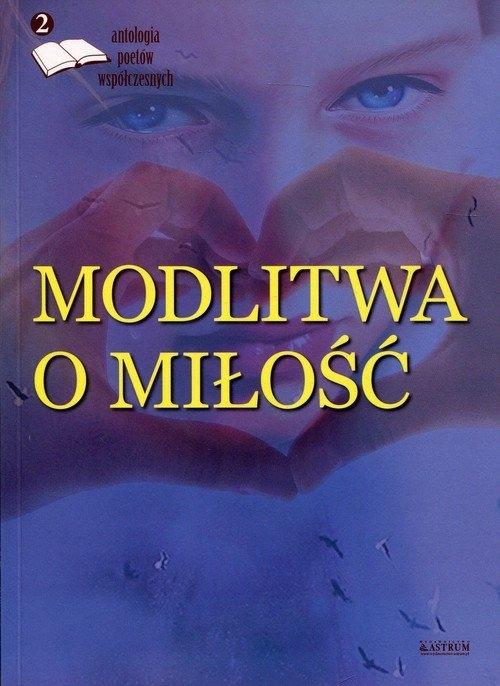 Modlitwa O Miłość Edycja Druga Antologia Poetów Ws