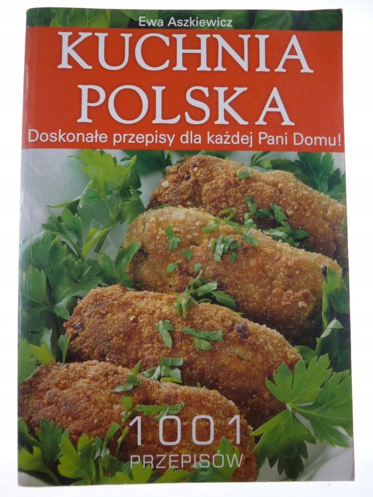 Kuchnia Polska 1001 Przepisów Ewa Aszkiewicz 7688130254
