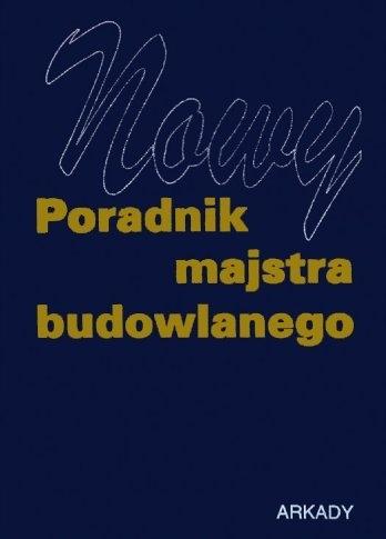 Nowy Poradnik majstra budowlanego /SRL