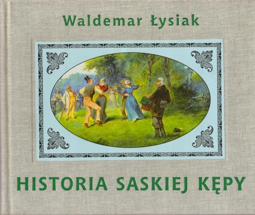 Historia Saskiej Kępy Waldemar Łysiak /SRL