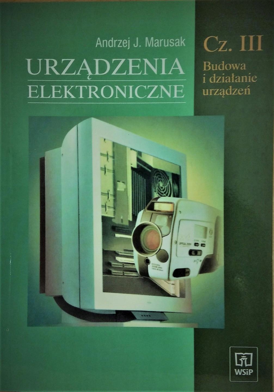 Urządzenia elektroniczne cz.III A. J. Marusak