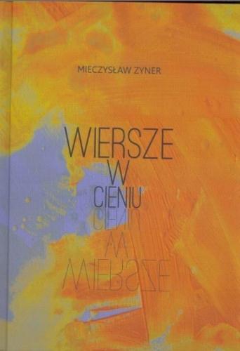 Wiersze W Cieniu Mieczysław Zyner 7629048473 Oficjalne