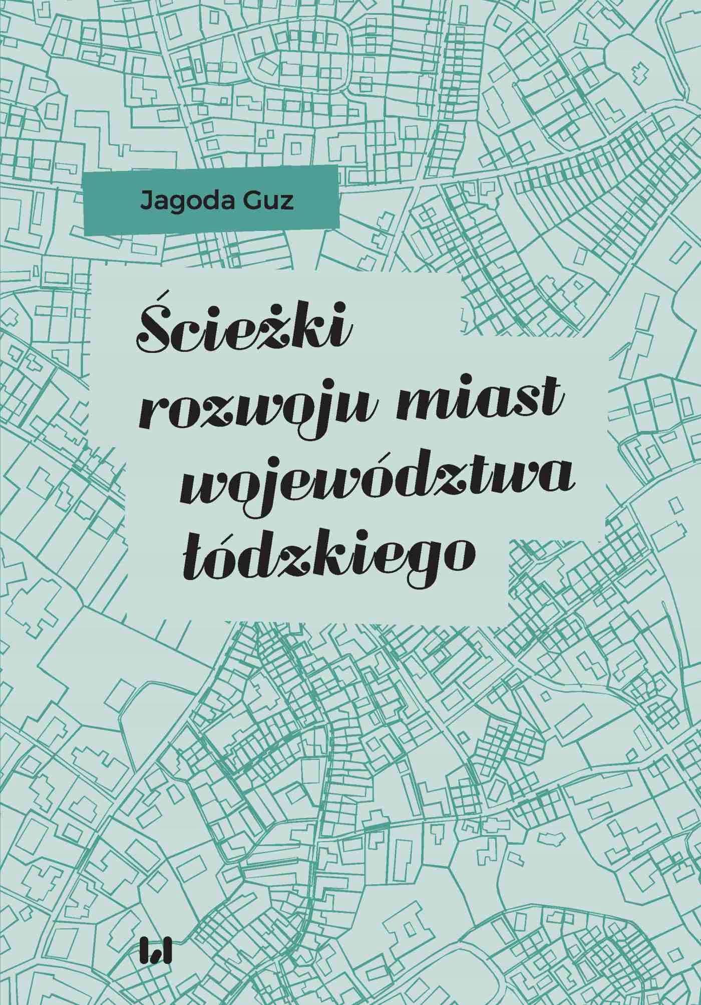 Ścieżki rozwoju miast województwa... Jagoda Guz
