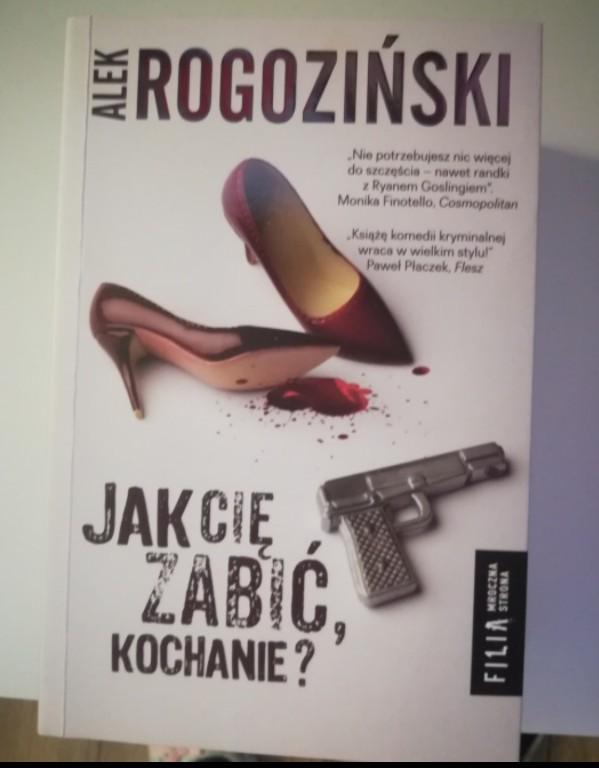 Alek Rogoziski Jak Ci Zabi Kochanie 7116571788 Oficjalne
