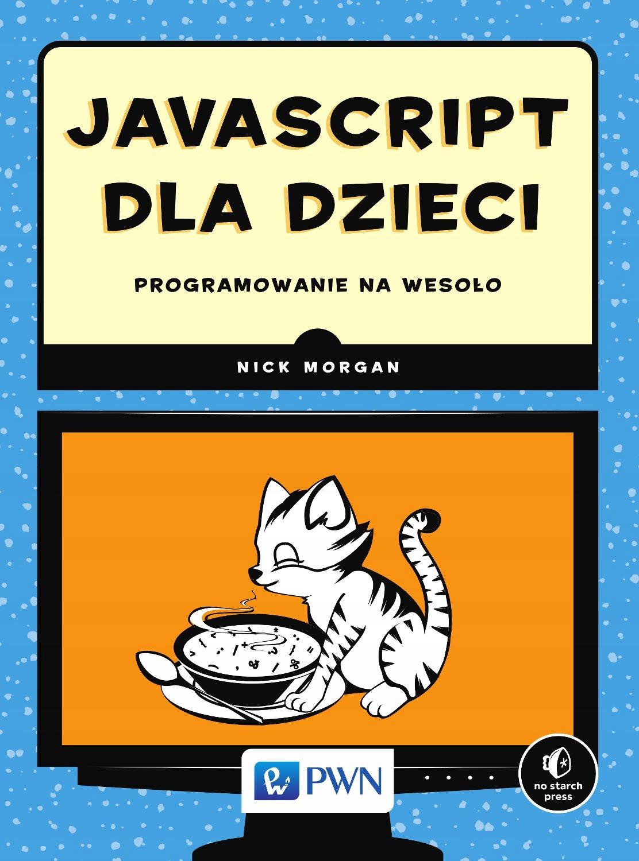 JavaScript dla dzieci Nick Morgan
