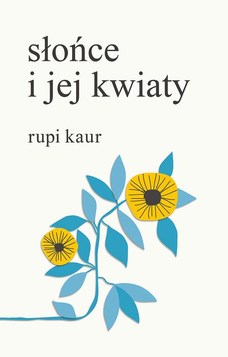 """""""Słońce i jej kwiaty"""" Rupi Kaur – recenzja"""
