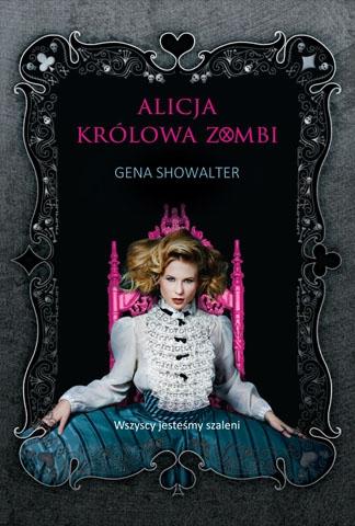 """""""Alicja. Królowa Zombi"""" Gena Showalter – recenzja"""