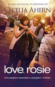 """""""Love, Rosie"""" Cecelia Ahern – recenzja"""