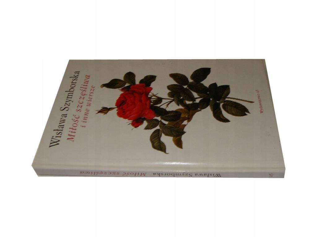 Miłość Szczęśliwa I Inne Wiersze Szymborska