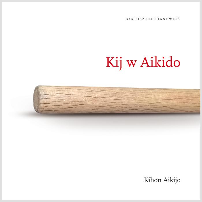 Książka: Kij w Aikido. Kihon Aikijo. Tom I