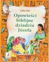 Opowieści biblijne dziadzia Józefa Lidia Miś