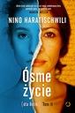 Ósme życie (dla Brilki) Tom 2 Nino Haratischwili