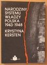 Narodziny systemu władzy.Polska1943-1948 - KERSTEN