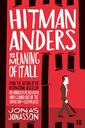 Hitman Anders and the Meaning of it All - Jonasson