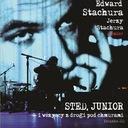EDWARD / JERZY Stachura - STED, JUNIOR NOWOŚĆ !!!