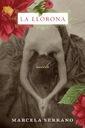 La Llorona: Novela - Marcela Serrano - Spanish