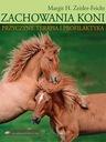 Zachowania koni Przyczyny, terapia i profilaktyka