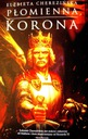 Płomienna korona - Elżbieta Cherezińska NOWA