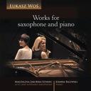 Woś Łukasz - Works for saxophone and piano NOWOŚĆ!