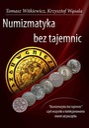 NUMIZMATYKA BEZ TAJEMNIC - wszystko o monetach
