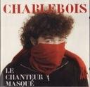 CD Charlebois Robert - Le chanteur masque (dancop)