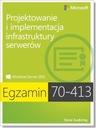 Egzamin 70-413 Projektowanie i implementacja
