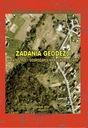 Zadania Geodezji w Katastrze i Gospodarce Cz.1