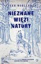 NIEZNANE WIĘZI NATURY / PETER WOHLLEBEN /TWARDA