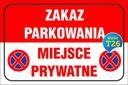 TABLICZKA - ZAKAZ PARKOWANIA MIEJSCE PRYWATNE Tematyka zakaz parkowania