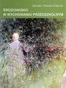 ksiazka-ŚRODOWISKO W WYCHOWANIU PRZEDSZKOLNYM - De