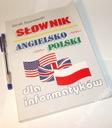 SŁOWNIK ANGIELSKO - POLSKI DLA INFORMATYKÓW