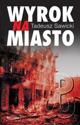 Wyrok na miasto Sawicki Tadeusz