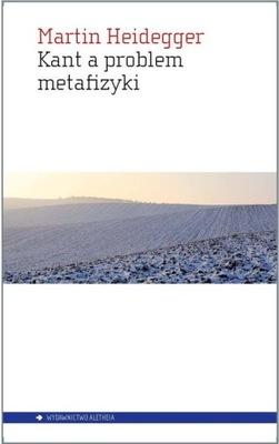 Kant a problem metafizyki Heidegger Martin