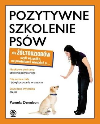 Pozytywne szkolenie psów dla żółtodziobów Denninson Pamela