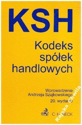 KSH Kodeks Spółek Handlowych 20 wydanie Szajkowski