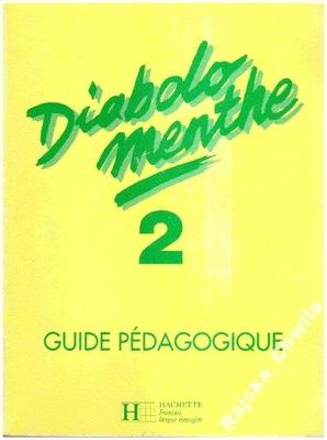 Diabolo menthe 2 książka nauczyciela NOWA Hachette