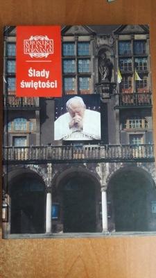 ŚLADY ŚWIĘTOŚCI Kronika Miasta Poznania Jan Paweł