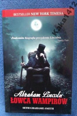 ABRAHAM LINCOLN-  ŁOWCA WAMPIRÓW Seth Graham-Smith