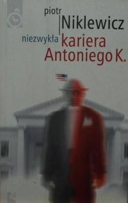 Niezwykła kariera Antoniego K. Piotr Niklewicz