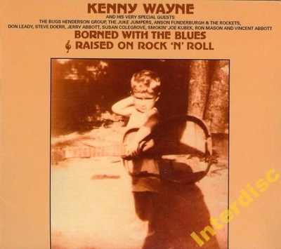 CD KENNY WAYNE -Borned With The Blues Raised Of...