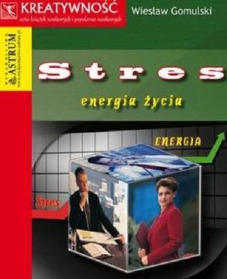 Stres energia życia Wiesław Gomulski