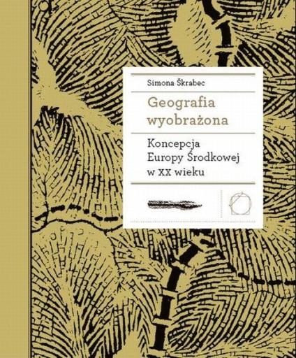 Geografia wyobrażona Koncepcja Europy Środkowej w