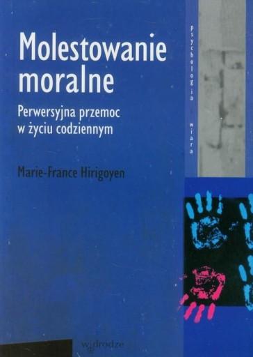 Molestowanie moralne Perwersyjna przemoc w życiu c