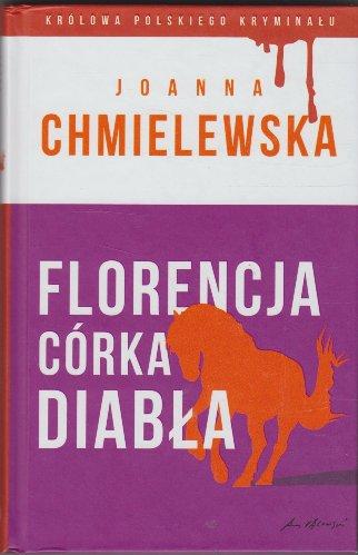 FLORENCJA, CÓRKA DIABŁA. J. CHMIELEWSKA