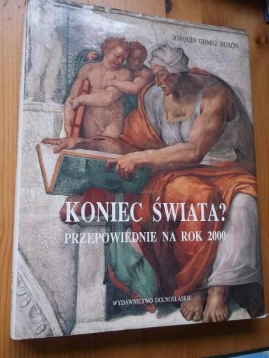 KONIEC ŚWIATA PRZEPOWIEDNIE NA ROK 2000 J. GOMEZ