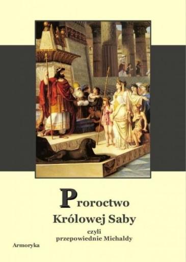 Proroctwo królowej Saby, przepowiednie Michaldy