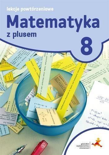 Matematyka z plusem 8 lekcje powtrzeniowe gwo 7207294487 matematyka z plusem 8 lekcje powtrzeniowe gwo ccuart Images