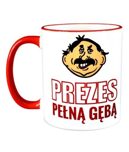 Kubek dla PREZESA - Prezes Pełną Gębą - PREZENT